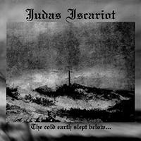"JUDAS ISCARIOT ""The Cold Earth Slept Below..."""